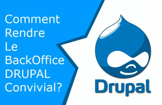 Rendre le backOffice Drupal plus convivial